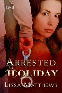 Arrested Holiday by Lissa Matthews