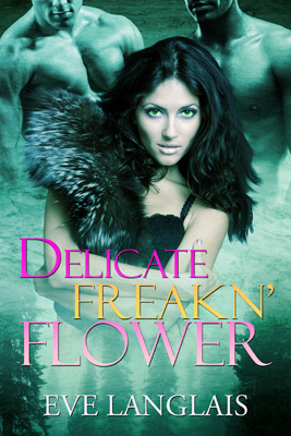Review: Delicate Freakn' Flower by Eve Langlais