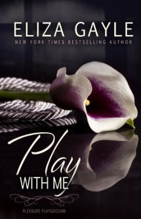 Review: Play With Me by Eliza Gayle