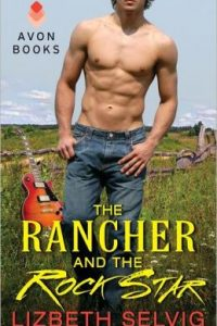 Review The Rancher and the Rock Star by Lizbeth Selvig