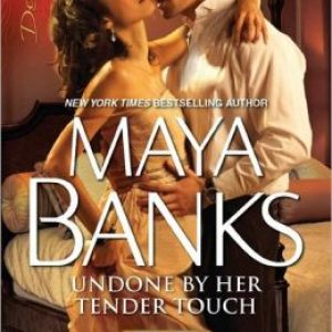 Review: Undone by Her Tender Touch by Maya Banks