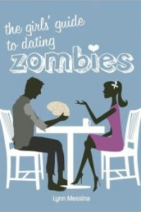 The Girls Guide to Dating Zombies