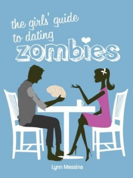 Review: The Girls Guide to Dating Zombies by Lynn Messina
