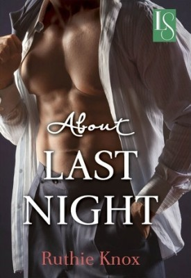 eARC Review: About Last Night by Ruthie Knox