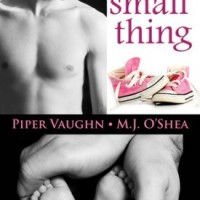 One Small Thing by Piper Vaughn, M.J. O'Shea