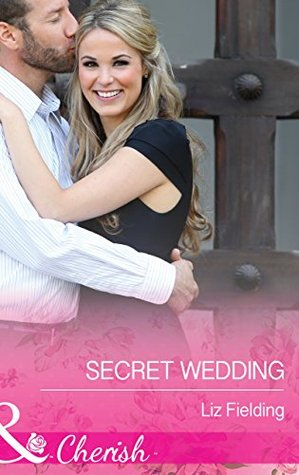 Afternoon Delight: Secret Wedding by Liz Fielding