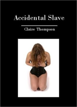 Review: Accidental Slave by Claire Thompson
