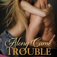 Review Along Came Trouble by Ruthie Knox