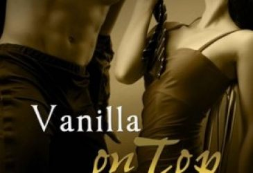Review & Giveaway: Vanilla On Top by C.J. Ellisson (AAD Featured Author)
