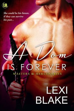 Review: A Dom is Forever by Lexi Blake