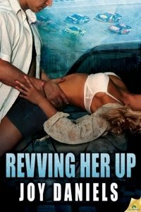 Review Revving Her Up by Joy Daniels