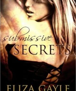 Review Submissive Secrets by Eliza Gayle