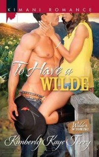 Review: To Have a Wilde by Kimberly Kaye Terry