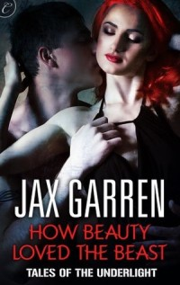 Review: How Beauty Loved the Beast by Jax Garren