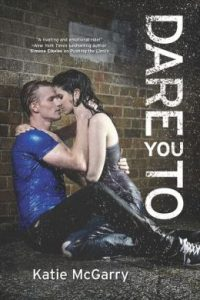 Review Dare You To by Katie McGarry
