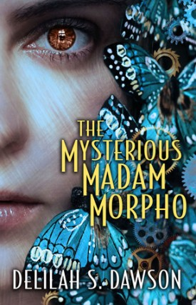 Review: The Mysterious Madam Morpho by Delilah S. Dawson