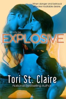Explosive by Tori St. Claire
