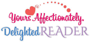 Yours Affectionately, Delighted Reader