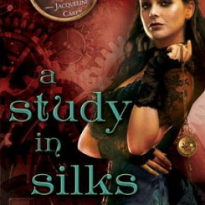 Review: A Study in Silks by Emma Jane Holloway