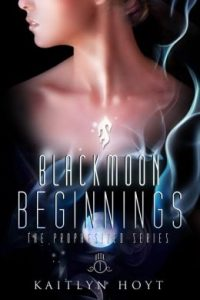 Review Blackmoon Beginnings by Kaitlyn Hoyt