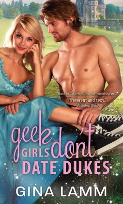 Review: Geek Girls Don't Date Dukes by Gina Lamm