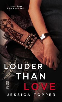 Review Louder Than Love by Jessica Topper