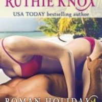 Review Roman Holiday 1 Chained by Ruthie Knox