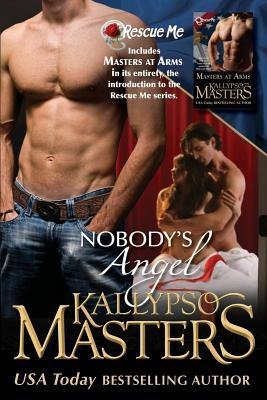 Nobody's Angel - Master At Arms by Kallypso Masters