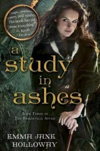 Review A Study in Ashes by Emma Jane Holloway