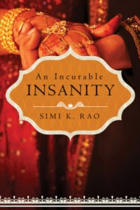 Review Incurable Insanity by Simi K. Rao