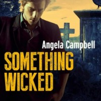 Something Wicked by Angela Cambell