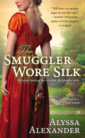 Review: The Smuggler Wore Silk by Alyssa Alexander