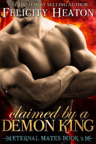 ARC Review: Claimed by a Demon King by Felicity Heaton