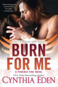 Review Burn for Me by Cynthia Eden