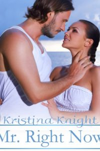 Mr. Right Now by Kristina Knight