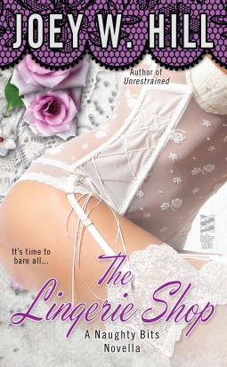 Afternoon Delight: Naughty Bits Part I – The Lingerie Shop by Joey W. Hill