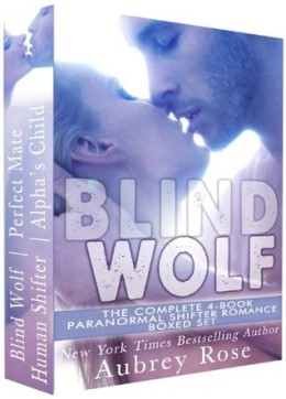 Review: Blind Wolf:  The Complete 4-Book Paranormal Shifter Romance Boxed Set by Aubrey Rose