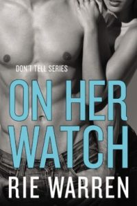Review On Her Watch by Rie Warren