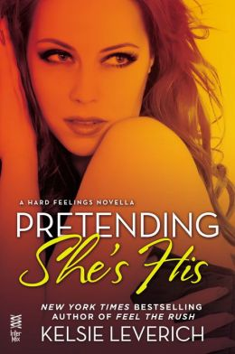 Afternoon Delight: Pretending She's His by Kelsie Leverich