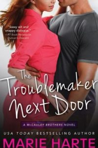 Review Troublemaker Next Door by Marie Harte