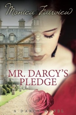 Yours Affectionately: Mr. Darcy's Pledge by Monica Fairview