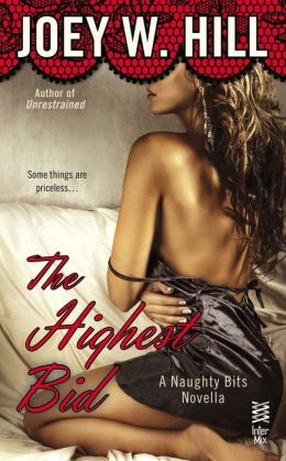 Afternoon Delight: Naughty Bits (Part IV) The Highest Bid by Joey W. Hill