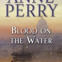 Yours Affectionately: Blood on the Water by Anne Perry