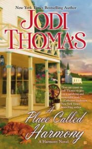 Review A Place Called Harmony by Jodi Thomas