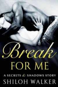 Review Break for Me by Shiloh Walker