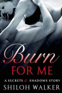 Review Burn For Me by Shiloh Walker
