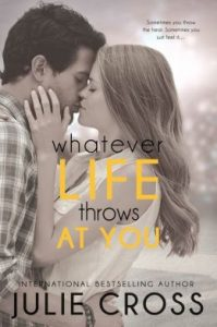 Review Whatever Life Throws at You by Julie Cross