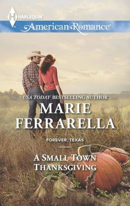 A Small Town Thanksgiving by Marie Farrarella