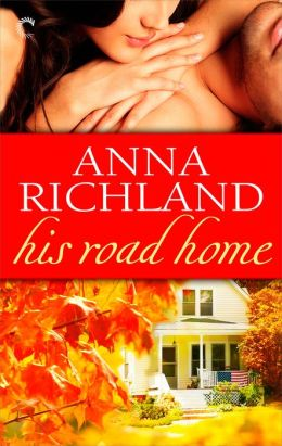 Afternoon Delight: His Road Home by Anna Richland