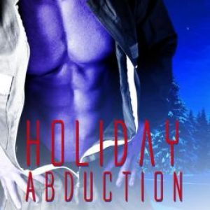 Holiday Abduction by Eve Langlais #AfternoonDelight #Review